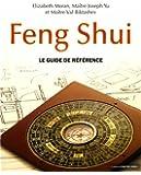 Feng Shui : Le guide de référence