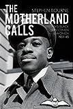 The Motherland Calls: Britain's Black Servicemen & Women, 1939-45