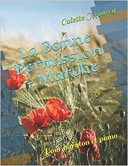 La Bonne Permission Marche Pour Baryton Et Piano French
