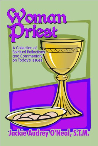 Woman Priest: A Collection of Spiritual Reflections and Commentary on Today's Issues