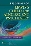 img - for Essentials of Lewis's Child and Adolescent Psychiatry (Essentials Of... (Lippincott Williams & Wilkins)) book / textbook / text book