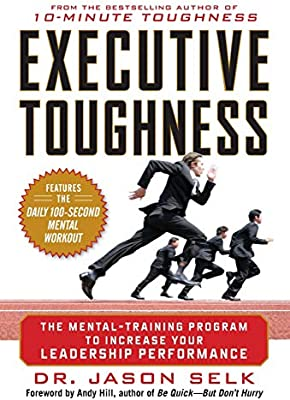 Executive Toughness The Mental Training Program To Increase Your
