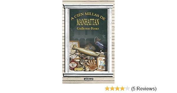 Amazon.com: A cien millas de Manhattan (Spanish Edition) eBook: Guillermo Fesser: Kindle Store