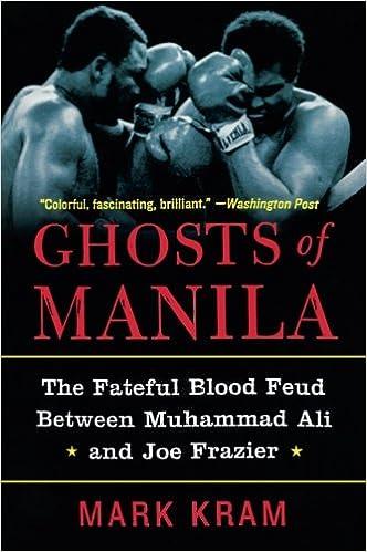 Ghosts of Manila The Fateful Blood Feud Between Muhammad Ali and Joe Frazier