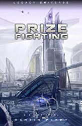 Legacy Universe: Prize Fighting (A Short Story)