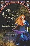 The Law of Angels, Cassandra Clark, 0312674554