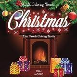 Adult Coloring Books Christmas: Dan Morris Coloring Books