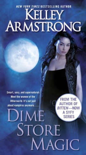Dime Store Magic (Women of the Otherworld, Book 3) (An Otherworld Novel)