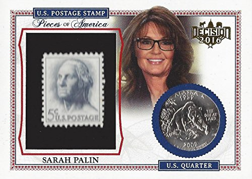 Sarah Palin Leaf Decision 2016 Series 2 Politics PIECES OF AMERICA (5 Cent George Washington Stamp and 2008 Alaska Quarter) Presidential Collectible Rare Coin Political Trading Card #PA39 from Trackside Autographs