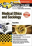 Crash Course Medical Ethics and Sociology Updated Print + eBook edition, 2e by Papanikitas BSc (Hons) MA MBBS DCH MRCGP DPMSA PhD Andrew (2015-03-06) Paperback