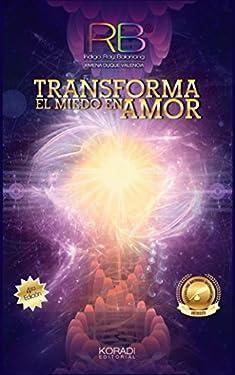 IRB Transforma el miedo en Amor (Spanish Edition)