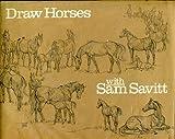 Draw Horses with Sam Savitt, Sam Savitt, 0670282596