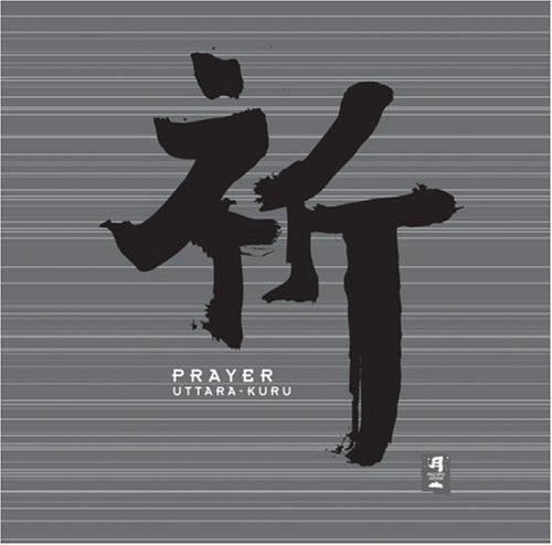 Prayer by Uttara Kuru (1999-10-04? -  Audio CD