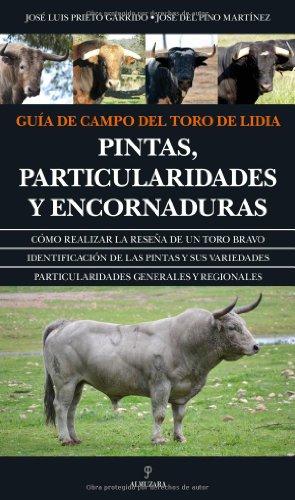 Descargar Libro Guía De Campo Del Toro De Lidia José Luis Prieto Garrido