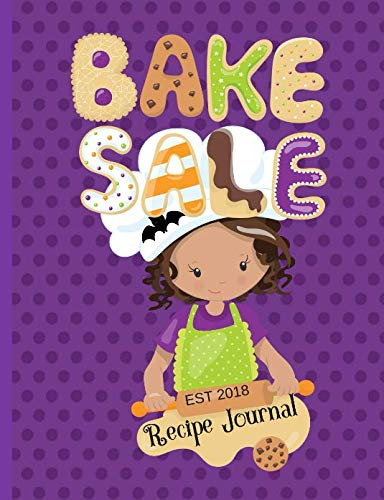 Bake Sale Recipe Journal: Kids Baking Cookies And Other Baked Goodies Recipe -