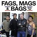 Fags, Mags & Bags: Complete Series 2 Radio/TV Program by Sanjeev Kohli Narrated by Sanjeev Kohli