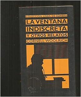 La Ventana Indiscreta Y Otros Relatos Spanish Edition Cornell