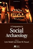 Companion to Social Archaeology, , 0631225781