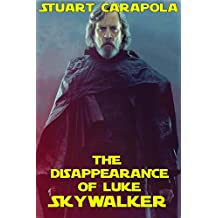 The Disappearance Of Luke Skywalker (Star Wars Wavelength Book 6)