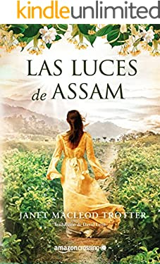 Las luces de Assam (Aromas de té nº 1) (Spanish Edition)