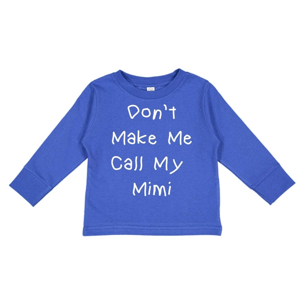 Toddler//Kids Long Sleeve T-Shirt Dont Make Me Call My Mimi