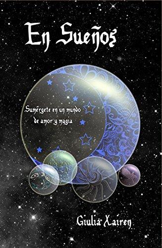 EN SUEÑOS: Sumérgete en un mundo de amor y magia (Spanish Edition) by