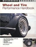 Wheel and Tire Performance Handbook, Richard Newton, 0760331448