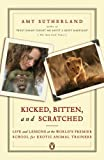Kicked, Bitten, and Scratched, Amy Sutherland, 0143111949