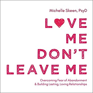 Love Me, Don't Leave Me Audiobook
