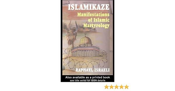 Islamikaze: Manifestations of Islamic Martyrology