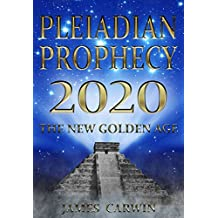 Pleiadian Prophecy 2020: The New Golden Age