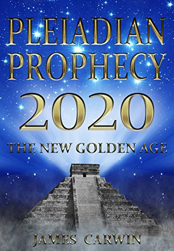 Pleiadian Prophecy 2020: The New Golden Age download pdf