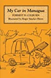 img - for My Car in Managua by Forrest D. Colburn (1991-03-01) book / textbook / text book