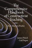 The Comprehensive Handbook of Constructivist Teaching: From Theory to Practice