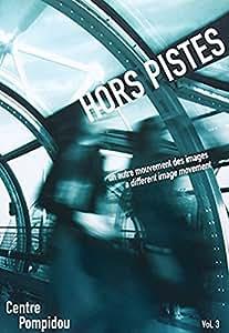 Hors Pistes Volume 3: A Different Image Movement (Bilingual) [Import]