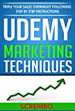 Udemy: Udemy Marketing Techniques - Step By Step Udemy Promotions Strategies: Triple Your Sales Overnight Following Step By Step Instructions offers