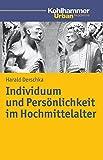 Individuum und Personlichkeit Im Hochmittelalter, Derschka, Harald, 3170251856