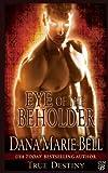 Eye of the Beholder (True Destiny) (Volume 2)