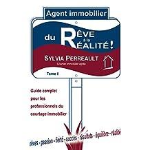 Agent Immobilier: du Rêve à la Réalité!: Guide complet pour les professionnels du courtage immobilier- Tome 1 (French Edition)