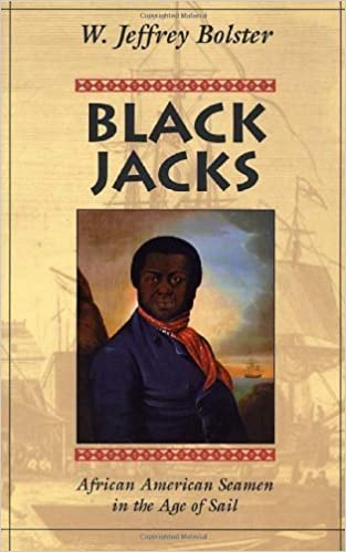 Book Black Jacks: African American Seamen in the Age of Sail by W. Jeffrey Bolster (1998-09-15)
