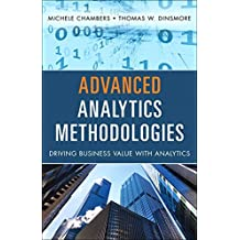 Advanced Analytics Methodologies: Driving Business Value with Analytics (FT Press Analytics)