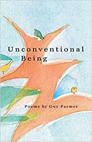 Unconventional Being: Poems by Guy Farmer: Farmer, Guy: 9781722369477:  Amazon.com: Books