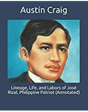 Lineage, Life, and Labors of José Rizal, Philippine Patriot (Annotated)