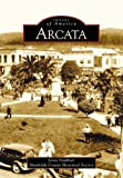 Arcata   (CA)  (Images of America)