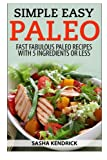Simple Easy Paleo, Sasha Kendrick, 1495934195