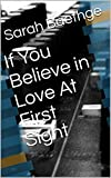 If You Believe in Love At First Sight (The Speed of Darkness)