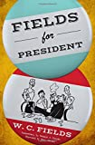 img - for Fields for President book / textbook / text book