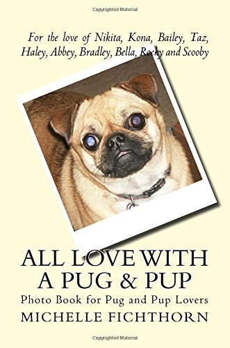 Read Online All Love with a Pug & Pup: Photo Book for Pug and Pup Lovers ebook