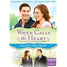 When Calls The Heart: Follow Your Heart (2015)