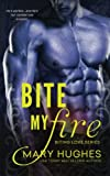 Bite My Fire (Biting Love)